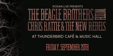 The Beagle Brothers with Chris Rattie & The New Rebels tickets