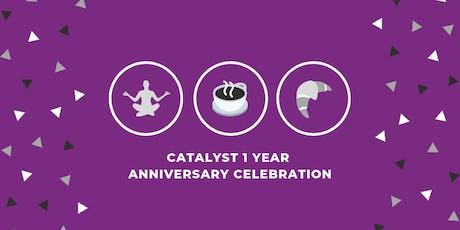 Catalyst 1 Year Anniversary Celebration tickets