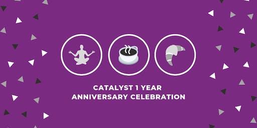 Catalyst 1 Year Anniversary Celebration