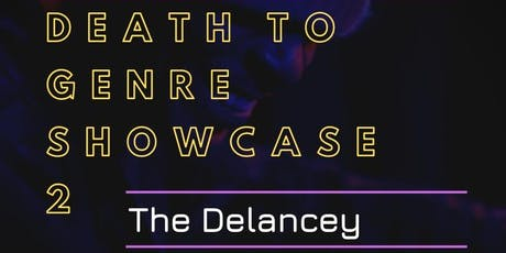 Death to Genre Showcase 2 tickets