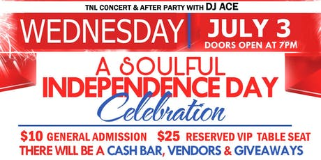 A SOULFUL INDEPENDENCE DAY CELEBRATION WITH TNL & FRIENDS tickets