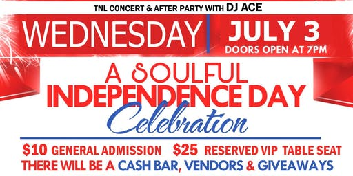 A SOULFUL INDEPENDENCE DAY CELEBRATION WITH TNL & FRIENDS