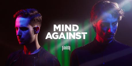 2 Yrs Faith | Mind Against (Afterlife) Tickets
