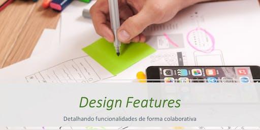 Design Features- Detalhando funcionalidades de softwares- Novembro/2019