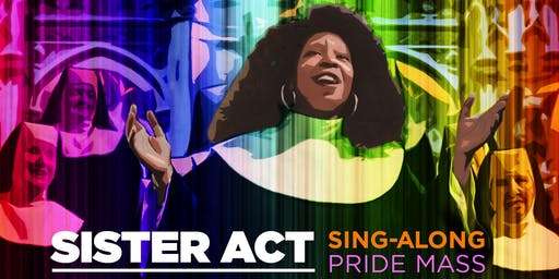 Sister Act Sing-Along Pride Mass