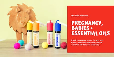 Pregnancy, Babies + Essential Oils tickets