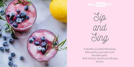 Sip and Sing - A Healthy Cocktail Workshop and Karaoke Night tickets
