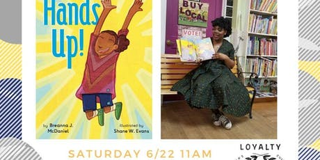 """Author Storytime with Breanna J. McDaniel for """"Hands Up!"""" tickets"""
