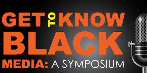Get to Know Black Media: A Symposium