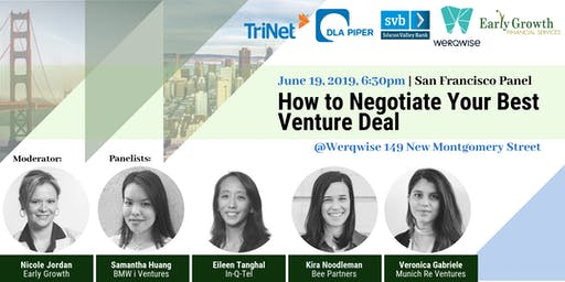 How to Negotiate Your Best Venture Deal - SF Panel