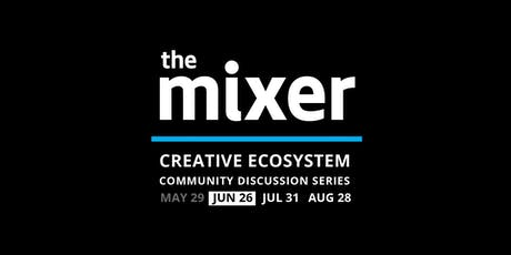 The Mixer: June - Surviving & Thriving in the Creative Gig Economy tickets