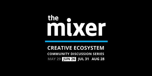 The Mixer: June - Surviving & Thriving in the Creative Gig Economy