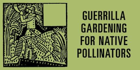 SUNDAY SCHOOL: Guerrilla Gardening For Native Pollinators tickets