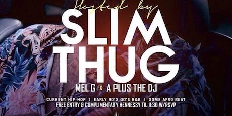 SOHO FRIDAYS WITH SLIM THUG! tickets