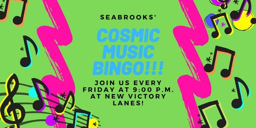 SEABROOKS' COSMIC MUSIC BINGO!OUT OF THIS WORLD MUSIC AND FUN,GREAT PRIZES!