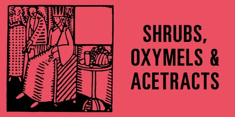 SUNDAY SCHOOL: Shrubs, Oxymels & Acetracts tickets