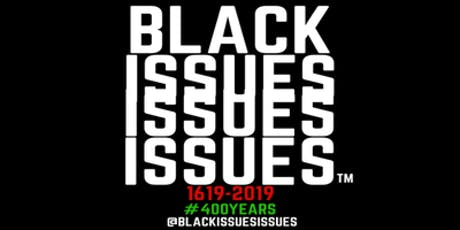 Black Issues Issues: 400 YEARS - OUR ANNIVERSARY SHOWS tickets