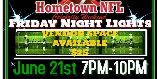 Copy of Hometown NFL/Celebrity Weekend 2019 - FRIDAY NIGHT LIGHTS' VENDORS