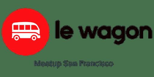 Le Wagon Meetup - San Francisco