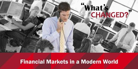 Financial Markets in a Modern World: What's Changed? tickets
