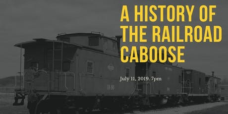 A History of the Railroad Caboose tickets