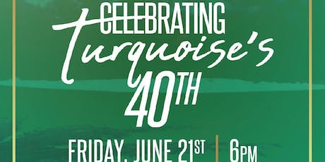 SMSB Summer Soiree Celebrating Turquoise's 40th Birthday Party tickets