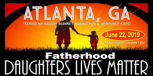 """Daughters Lives Matter """"COVER ME DADDY"""" Atlanta"""