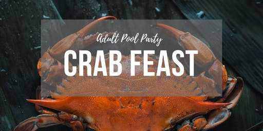 Adult Pool Party + Crab Feast!