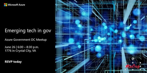 Azure Gov DC Meetup: Emerging tech in government