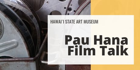 Pau Hana Film Talk tickets