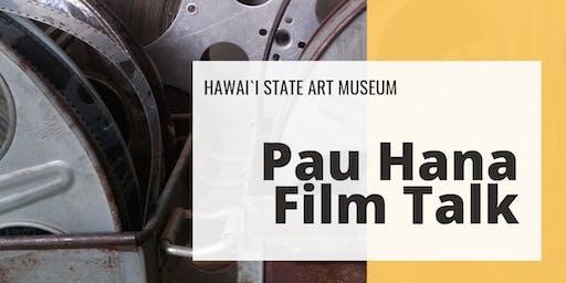 Pau Hana Film Talk