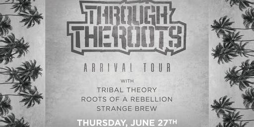 Through The Roots w. Tribal Theory, Roots Of A Rebellion, & Strange Brew