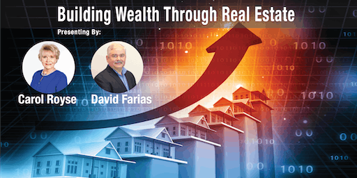 Building Wealth Through Real Estate  with Carol Royse and David Farias