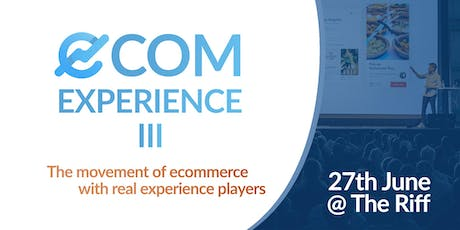 E-commerce Experience III tickets