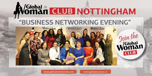 GLOBAL WOMAN CLUB NOTTINGHAM: BUSINESS NETWORKING EVENING - JULY