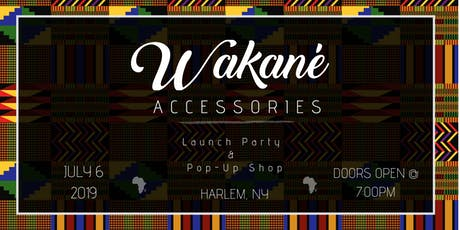 Wakané Accessories Re-Launch Party & Pop-Up Shop tickets