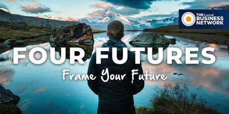 The Four Futures of Business with The Local Business Network (Logan) tickets