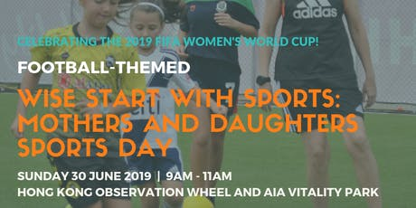 WISE Start With Sports: Mothers and Daughters Sports Day 30 June 2019 tickets