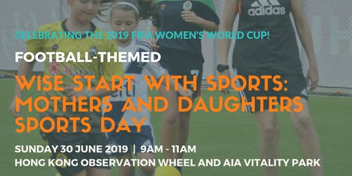 WISE Start With Sports: Mothers and Daughters Sports Day 30 June 2019