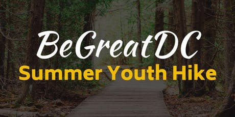 BeGreatDC Summer Youth Hike! tickets