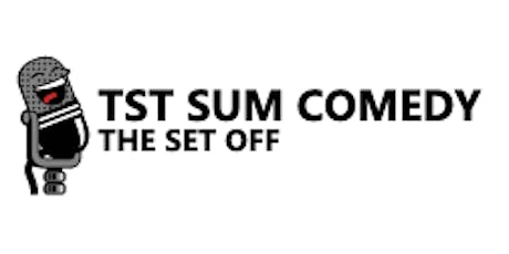 TST PRESENTS SUM COMEDY - THE SET OFF  tickets