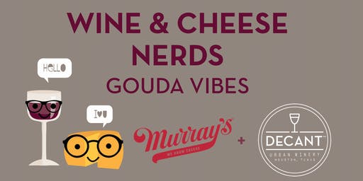 Wine and Cheese Nerds: Gouda Vibes