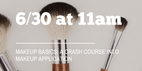Makeup Basics: A crash course into makeup application tickets