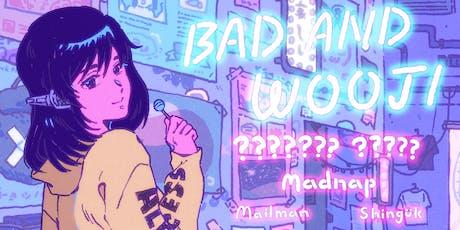 Bad & Wooji  feat. Sweater Beats, Madnap, Mailman, Shingük! 18+ tickets