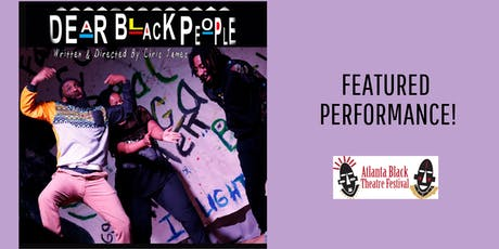 Atlanta Black Theatre Festival - Dear Black People tickets