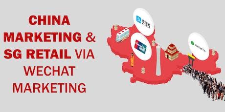 China Marketing & SG Retail Via WeChat Marketing tickets