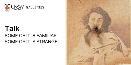 Talk: SOME OF IT IS FAMILIAR, SOME OF IT IS STRANGE tickets