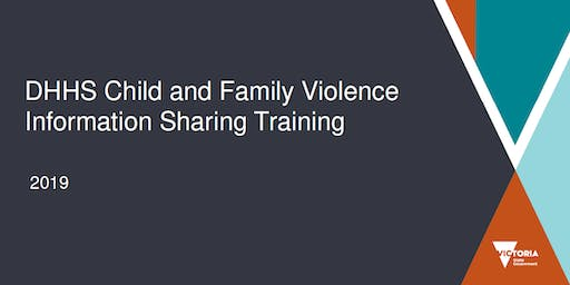 DHHS Child and Family Violence Information Sharing Training - Shepparton