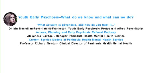 Youth Early Psychosis–What do we know and what can we do?