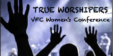 True Worshipers Conference hosted by VFC Women's Ministry